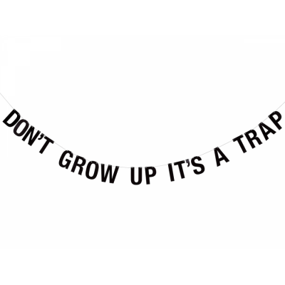 Girlande DONT GROW UP